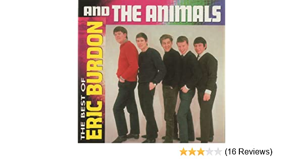 The Best Of Eric Burdon & The Animals by Eric Burdon & The Animals on Amazon Music - Amazon.com