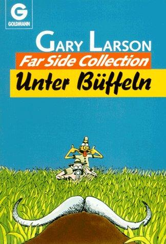 Unter Büffeln Taschenbuch – Juni 1999 Gary Larson Unter Büffeln Goldmann Wilhelm GmbH 3442069386