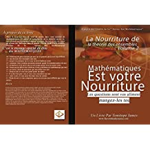 La nourriture de définir les théories 2: Mathematiques est votre Nourriture (French Edition)