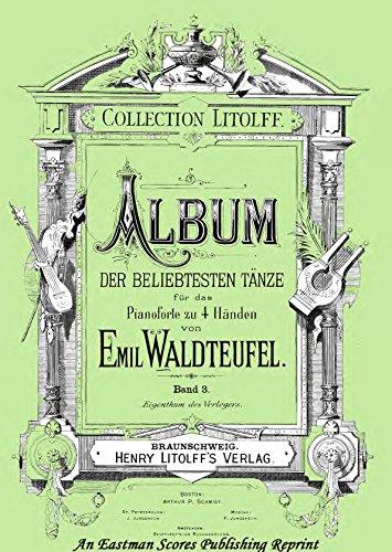 Waldteufel : Album der beliebtesten Tanze fur das Pianoforte zu 4 Handen Vol.3