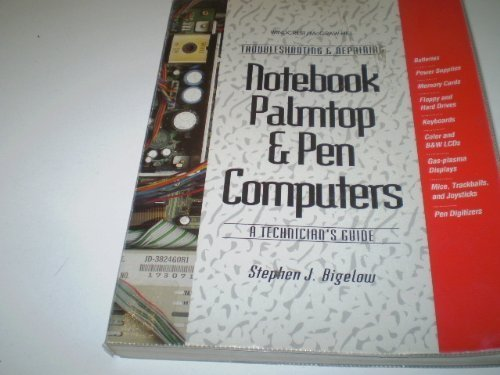 - Troubleshooting and Repairing Notebook, Palmtop, and Pen Computers: A Technician's Guide