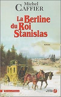 La berline du roi Stanislas : roman, Caffier, Michel