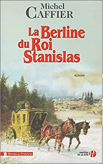 La Berline du Roi Stanislas par Caffier