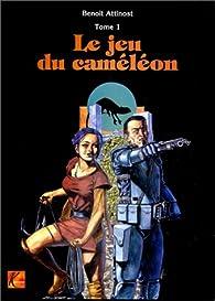 Le Jeu du caméléon, tome 1 par Benoît Attinost