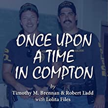 Once Upon a Time in Compton Audiobook by Tim Brennan, Robert Ladd, Lolita Files Narrated by Lolita Files