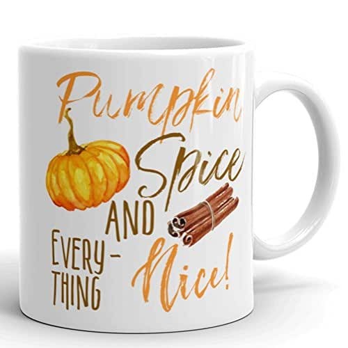 Pumpkin Spice and Everything Nice 11 oz Fall Coffee Cup - Latte Mug - Unique Custom Gift