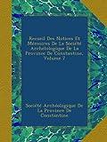 Recueil Des Notices Et Mémoires De La Société Archélologique De La Province De Constantine, Volume 7 (French Edition)