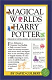 The Magical Worlds of Harry Potter, David Colbert, 0970844204