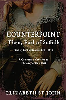COUNTERPOINT: Theo, Earl of Suffolk: The Lydiard Chronicles 1603-1630 by [St.John, Elizabeth]