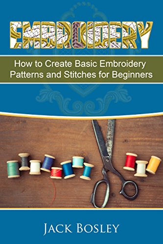 Embroidery: 7 Hand Embroidery Techniques - How to Create Basic Embroidery Patterns and Stitches for Beginners  (Embroidery, Hand Embroidery, Embroidery ... Patterns, sewing, Embroidery for Beginners) Embroidery Sewing Patterns