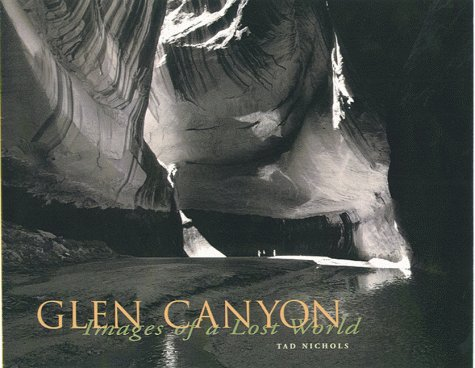 Glen Canyon: Images of a Lost World