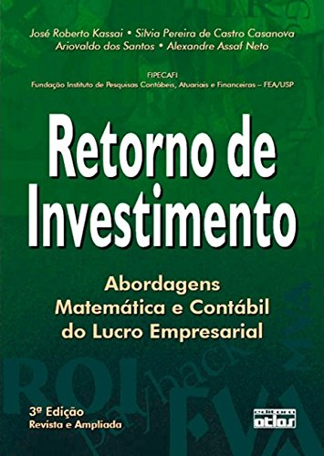 Retorno de Investimento. Abordagem Matemática e Contábil do Lucro Empresarial