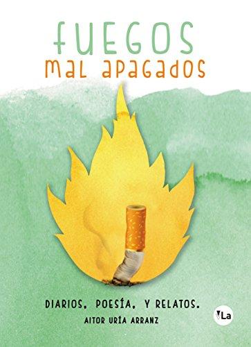 Fuegos mal apagados (Spanish Edition)