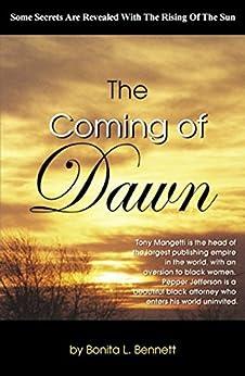 The Coming Of Dawn by [Bennett, Bonita L.]