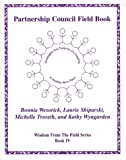 Partnership Council Field Book : Strategies and Tools for Co-Creating a Healthy Work Place, Wesorick, Bonnie and Shiparski, Laurie, 0964826445