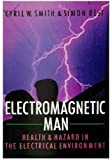 Electromagnetic Man, Cyril W. Smith and Simon Best, 0312037309