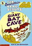 The Berenstain Bear Scouts in Giant Bat Cave, Stan Berenstain and Jan Berenstain, 0590603795