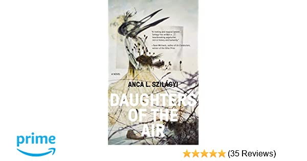Amazon com: Daughters of the Air (9781941360118): Anca L