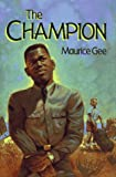 The Champion, Maurice Gee, 0671865617