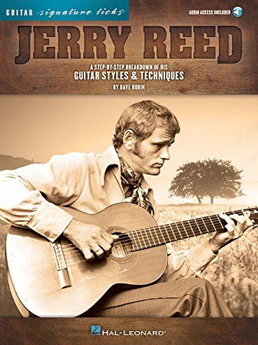 Jerry Reed - Signature Licks: A Step-by-Step Breakdown of His Guitar Styles & Techniques (Guitar Signature Licks)