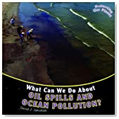 What Can We Do about Oil Spills and Ocean Pollution? (Protecting Our Planet (Paperback))