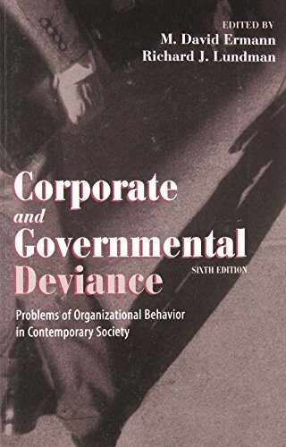 Corporate and Governmental Deviance: Problems of Organizational Behavior in Contemporary Society by Oxford University Press