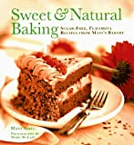 Sweet & Natural Baking: Sugar-Free, Flavorful Desserts from Mani's Bakery