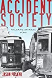img - for Accident Society: Fiction, Collectivity, and the Production of Chance by Jason Puskar (2012-01-11) book / textbook / text book