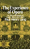 The Experience of Opera, Lang, Paul H., 0393007065
