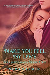 Make You Feel My Love - A Contemporary Romance Novel (Soulmates Saga Book 2)