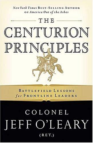 Download The Centurion Principles: Battlefield Lessons for Frontline Leaders ebook