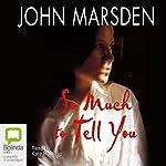 So Much to Tell You | John Marsden