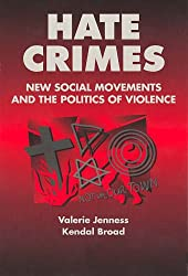 Hate Crimes: New Social Movements and the Politics of Violence (Social Problems and Social Issues (Walter Paperback))