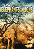Wildlife Stories - The Whole Story: Elephants & Lions