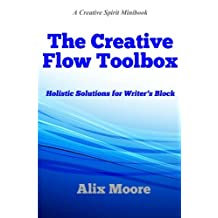 The Creative Flow Toolbox: Holistic Solutions for Writer's Block