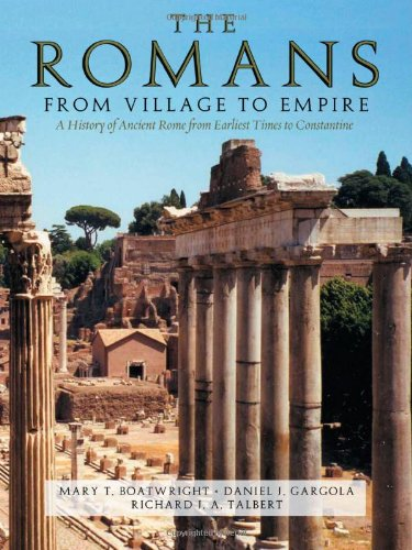 The Romans: From Village to Empire (A Brief History Of The Romans Boatwright)