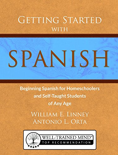Getting Started With Spanish  Beginning Spanish For Homeschoolers And Self Taught Students Of Any Age  Homeschool Spanish  Teach Yourself Spanish  Learn Spanish At Home