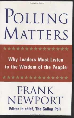 Polling Matters: Why Leaders Must Listen to the Wisdom of the People pdf epub