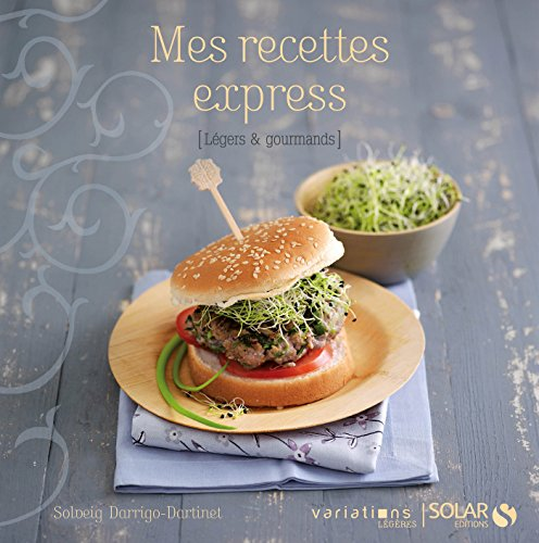 Mes recettes express - Variations légères (French Edition)