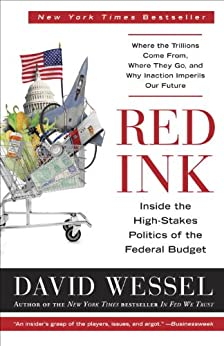 Red Ink: Inside the High-Stakes Politics of the Federal Budget by [Wessel, David]