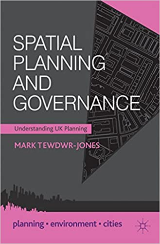 Spatial Planning and Governance: Understanding UK Planning (Planning, Environment, Cities) by Tewdwr-Jones Mark (2012-08-07)