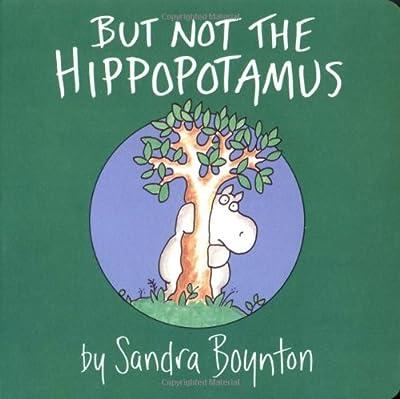 But Not The Hippopotamus Boynton On Board from Little Simon