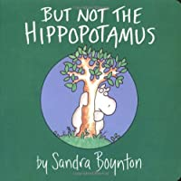 But Not the Hippopotamus (Boynton Board Books)