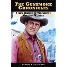 The Gunsmoke Chronicles - A New History of Television's Greatest Western