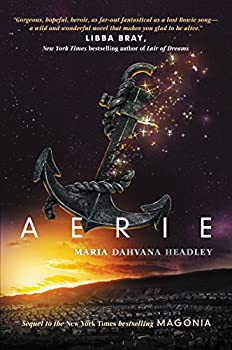 Aerie (Magonia) Kindle Edition by Maria Dahvana Headley