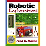 Robotic Explorations: A Hands-on Introduction to Engineering