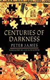 Centuries of Darkness : A Challenge to the Conventional Chronology of Old World Archaeology, James, Peter, 0813519500