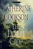 The DESERT CROP: A NOVEL