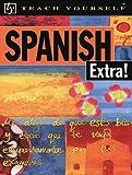 Teach Yourself Spanish Extra!, Juan Kattán-Ibarra, 0658004875