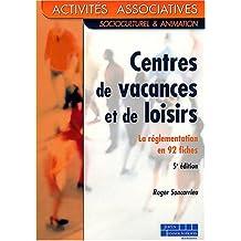 CENTRES DE VACANCES ET DE LOISIRS : LA REGLEMENTATION EN 92 FICHES 5EME EDITION